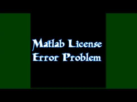 matlab license error problem renew activate mathworks fixed matlab license checkout failed simulink