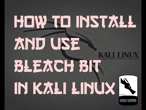 How to install and use Bleach bit in Kali Linux
