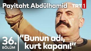 ''Türk'e Meydan Okunmayacağını Öğrenmek Gerek!'' I Payitaht Abdülhamid 36.Bölüm