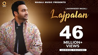 Lajpalan | Lakhwinder Wadali | Wadali Music | Latest Song | Traditional