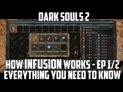 How Weapon Infusion Works Part 1/2 for Dark Souls 2 (Weapon Infusion Guide)