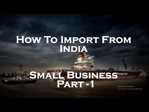 How To Import From India |  Small Business | Part  1