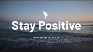 Quotes to Help You Stay Positive