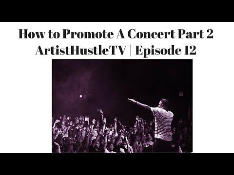 How to Promote A Concert Part 2 | ArtistHustle TV Episode 12