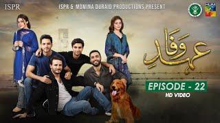 Drama Ehd-e-Wafa | Episode 22 - 16 Feb 2020 (ISPR Official)