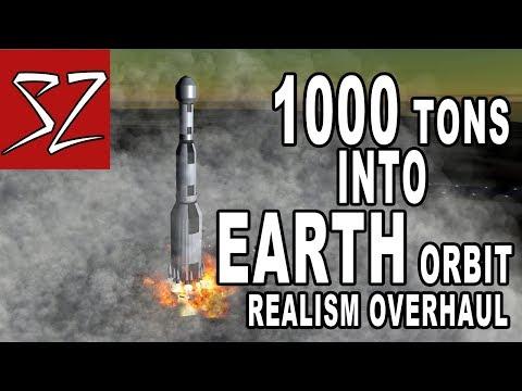 1000 tons to EARTH orbit - THINGS GET REAL(ism overhaul) - Kerbal Space Program