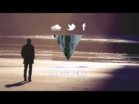 Starchild - Leaving The Past Behind