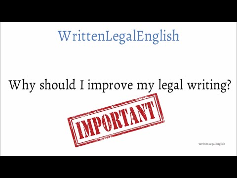 Written Legal English: Why should I improve my legal writing?