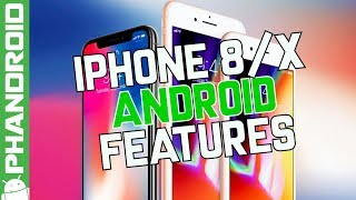 iPhone X/8 vs Android: What