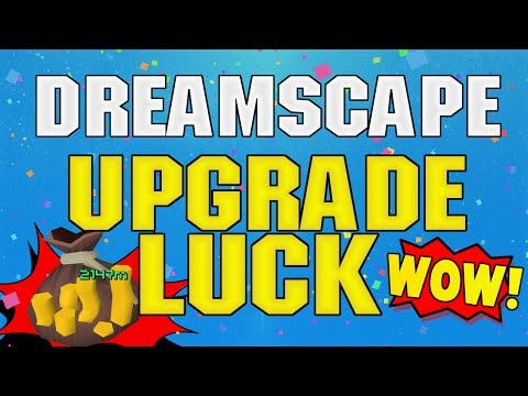 Dreamscape RSPS | Upgrade Luck! | How to make 3 QUAD within 5 MINUTES