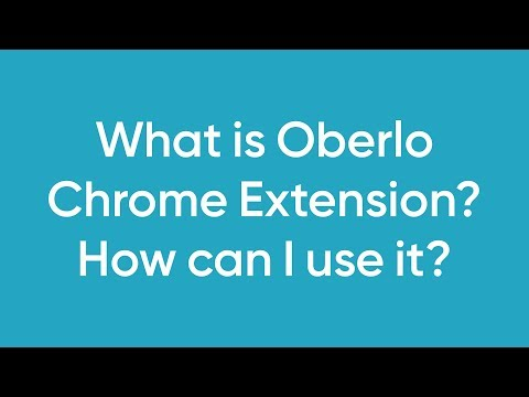 What is Oberlo Chrome Extension? How can I use it?