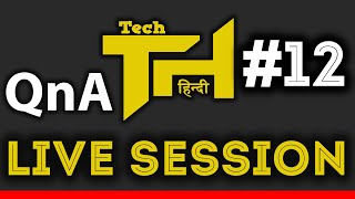 TechHindi Live Q n A Session #12 @7 PM Saturday 23/7/2016