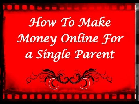 How To Make Money Online For Single Parent