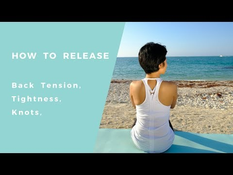 How to Relieve Back tension, tightness, knots and stress