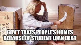 Gov't Now Taking People's Homes Because Of Student Loan Debt