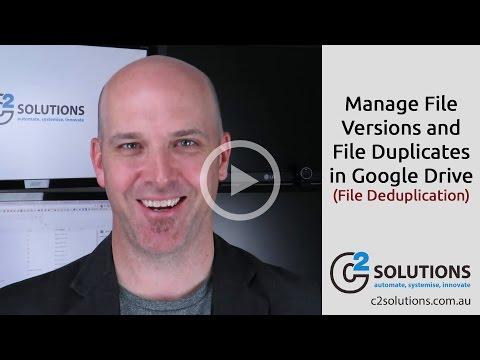 Manage File Versions and File Duplicates in Google Drive (File Deduplication)