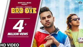 Bro Oye (Full Song)   Gur Sidhu ft Pardhaan   New Song 2019   White Hill Music