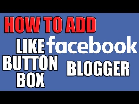 How to Add Facebook Like Button to Blogger 2016 - Facebook Like Box to Blogger