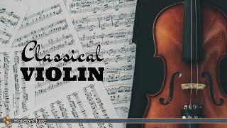 Classical Violin Music - Mozart, Vivaldi, Beethoven...