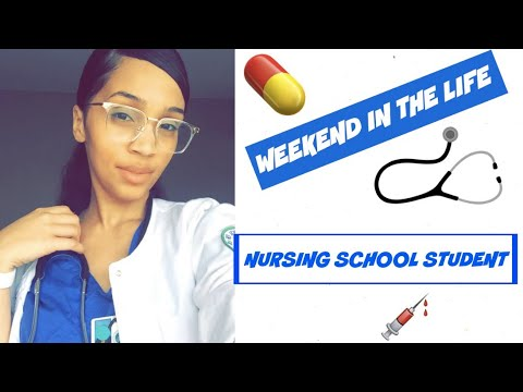 WEEKEND IN THE LIFE OF A NURSING SCHOOL STUDENT
