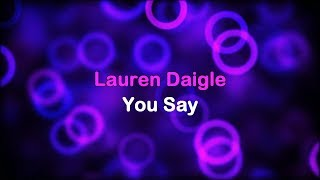 You Say  Lauren Daigle Lyrics