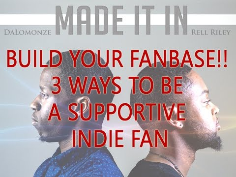 Build your fanbase!! 3 Ways to Be a supportive Indie Fan