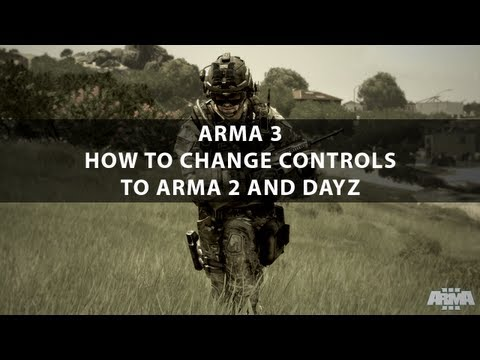 How To Make Your Arma 3 Controls Like Arma 2 And Dayz
