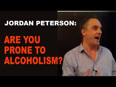 Jordan Peterson: Pattern of Alcohol Abuse