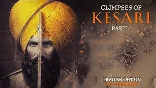Download Glimpses of Kesari - Part 1 | Akshay Kumar | Parineeti Chopra | Anurag Singh | Kesari | 21st March Video