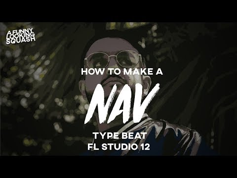 [FL Studio 12 Tutorial] How to make a NAV type beat