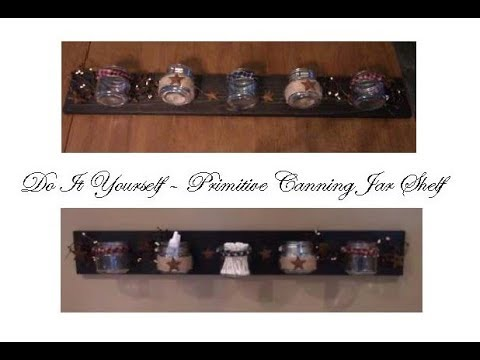 DIY Primitive Country Canning Jar Shelf