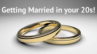 Getting Married in Your 20s | Advice