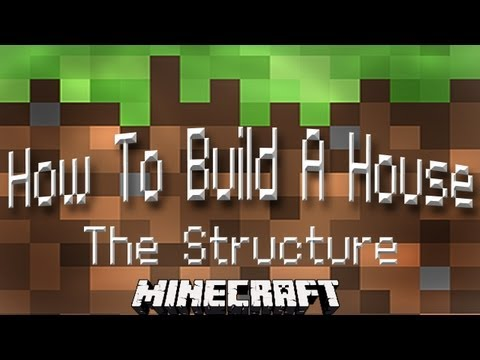Minecraft Tutorial:  How To Build A House Part 2  (The Structure)
