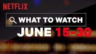 Download More New Titles on Netflix US   June   Netflix Video