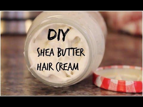 DIY Beauty: Shea Butter Hair Cream - HAIR GROWTH & MOISTURIZER