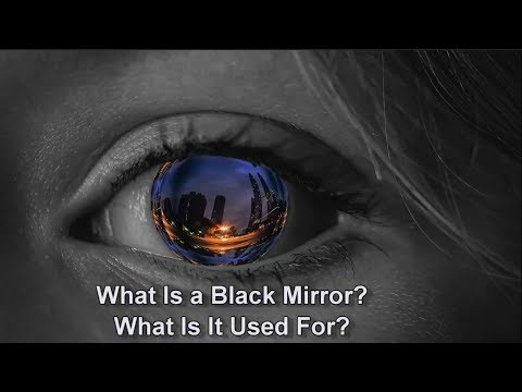 What Is A Black Mirror? What Is It Used For?