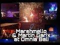 Marshmello & Martin Garix at Omnia Bali