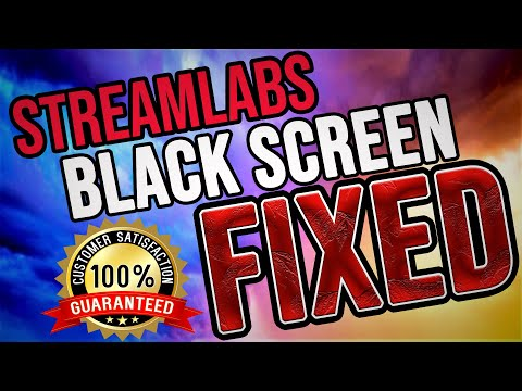 Streamlabs Black Screen Fix 2019 100% Working!!! THIS WILL