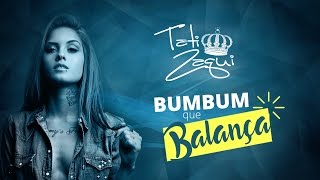 Tati Zaqui – Bumbum Que Balança (Lyric Video)