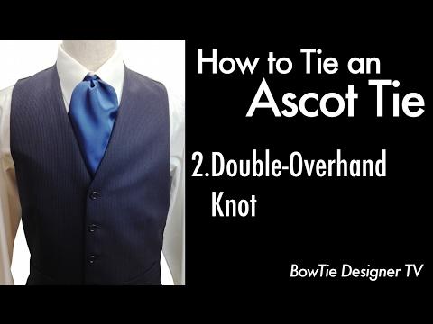 How to Tie an Ascot Tie Cravat 2.Double-Overhand Knot