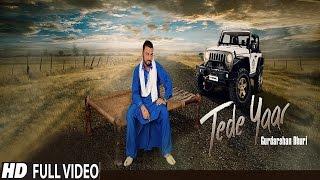 Tede Yaar (HD Song)● Gurdarshan Dhuri   ●New Punjabi Song 2016●Latest Punjabi Songs 2016