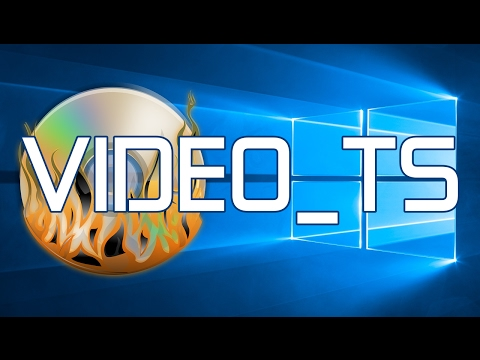 How to Burn VIDEO_TS Files & Folders to DVD in Windows 10 (Easy Way)