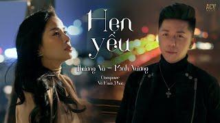 HẸN YÊU - MINH VƯƠNG M4U ft. THƯƠNG VÕ   OFFICIAL MUSIC VIDEO