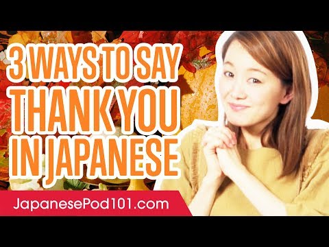 3 Ways to Say Thank You in Japanese