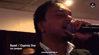 SUN JANEJAAN - RAOEL - EXPRESS LIVE