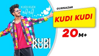 Kudi Kudi | Gurnazar feat. Rajat Nagpal | Sahaj Singh| Avantika Hari Nalwa| Latest Punjabi Song 2018