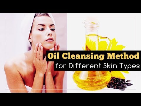 Oil Cleansing Method for Different Skin Types