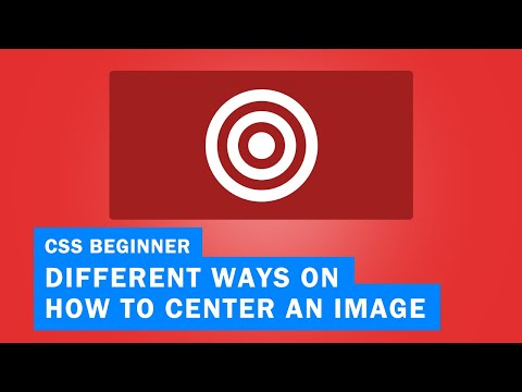 How to Center an Image in Different Ways using CSS | Quick Tutorial