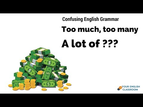Learn English Grammar - Too much, Too many  and A lot of!