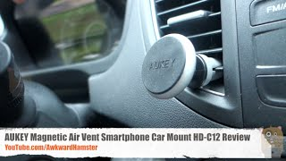 AUKEY Magnetic Air Vent Smartphone Car Mount HD-C12 Review